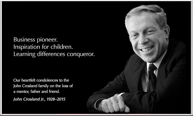 John Crosland Jr., 1928–2015, Business pioneer. Inspiration for children. Learning differences conqueror.
